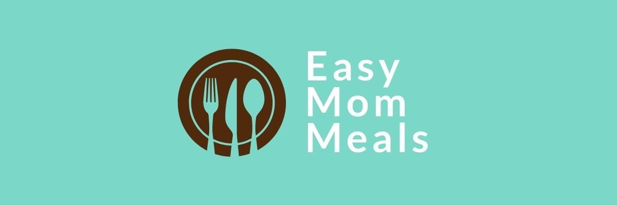 Easy Mom Meals