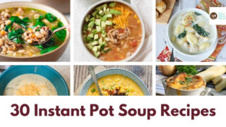 30 Instant Pot Soup Recipes {Deliciousness all month long}