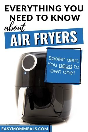 everything you need to know about air fryers