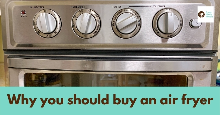 why you should buy an air fryer